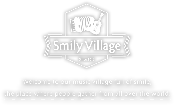 Welcome to our music village full of smile, the place where people gather from all over the world